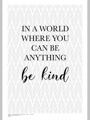QUOTE (A3 Framed Print) - Be Kind - Grey - £25